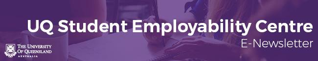 UQ Student Employability Centre E-Newsletter