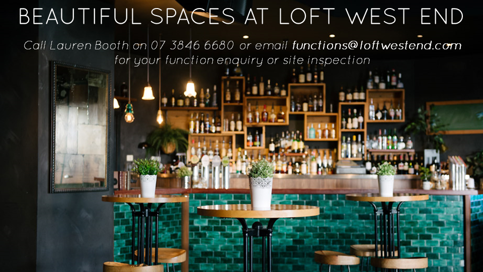 Loft West End, Brisbane venues