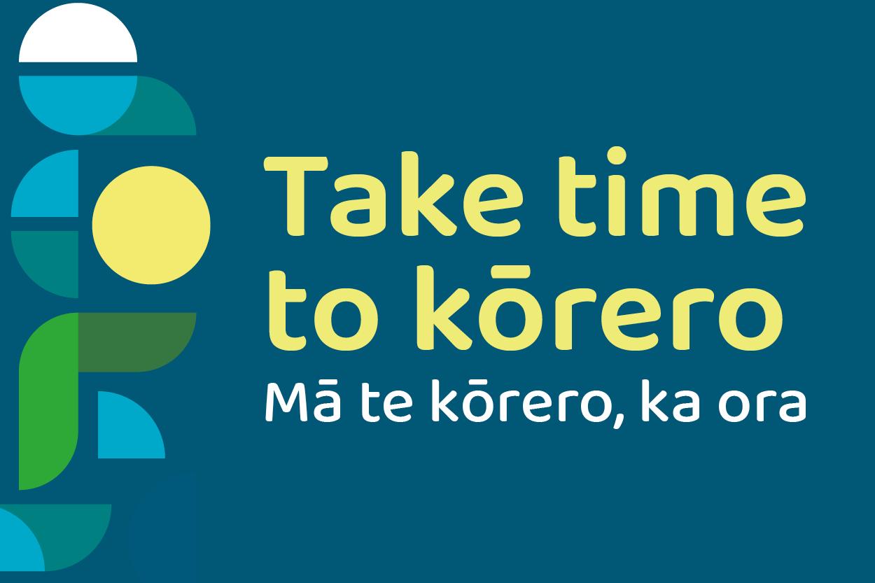 Take time to kôrero