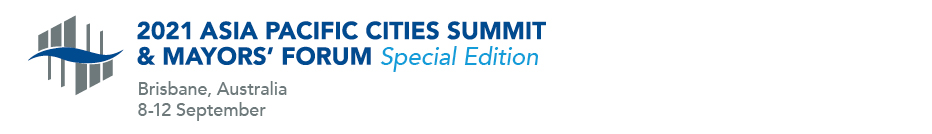 Asia Pacific Cities Summit & Mayors' Forum Special Edition - Brisbane, Australia 8-12 September