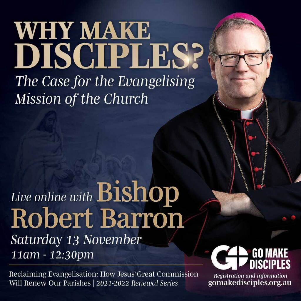 WHY MAKE DISCIPLES? The Case for the Evangelising Mission of the Church